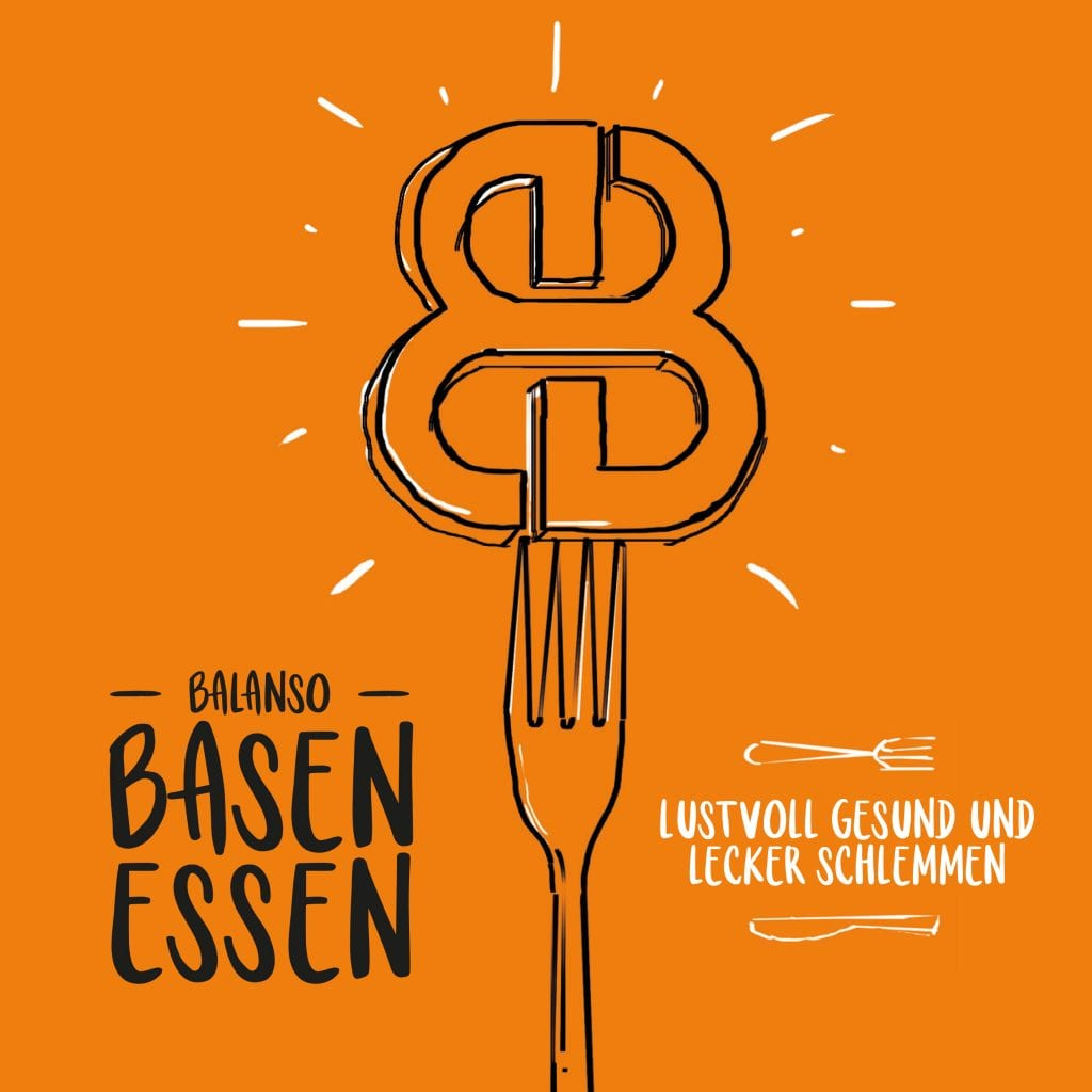Basenessen – basisch lustvoll speisen – Ein Lehr- und Kochbuch
