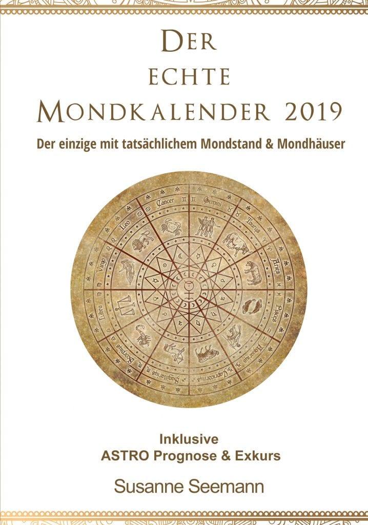 Siderischer Mondkalender 2019 - Astrologisches Jahrbuch inklusive Mehrwert - der Echte Mondkalender von Susanne Seemann