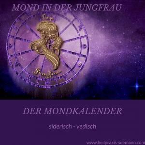 Der Mondkalender siderisch vedisch Jungfrau